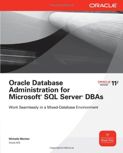 [PDF] Oracle Database Administration for Microsoft SQL Server DBAs Free Download | Publisher : McGraw-Hill Osborne Media | Category : Computers & Internet | ISBN 10 : 0071744312 | ISBN 13 : 9780071744317