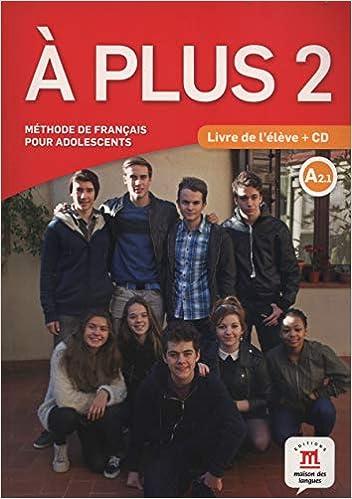 Methode De Francais Pour Adolescent A Plus 2 A2 1 Livre