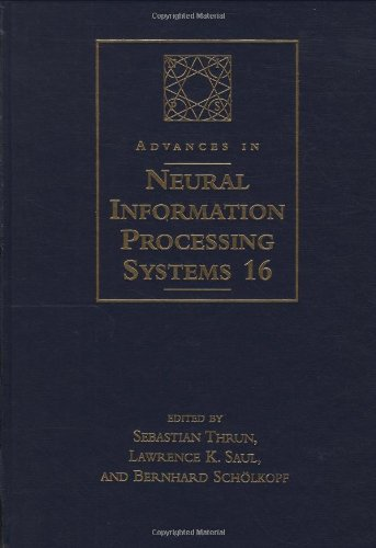 Advances in Neural Information Processing Systems 16: Proceedings of the 2003 Conference (A Bradford Book) (v. 16) pdf epub