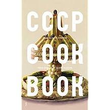 CCCP COOK BOOK: True Stories of Soviet Cuisine