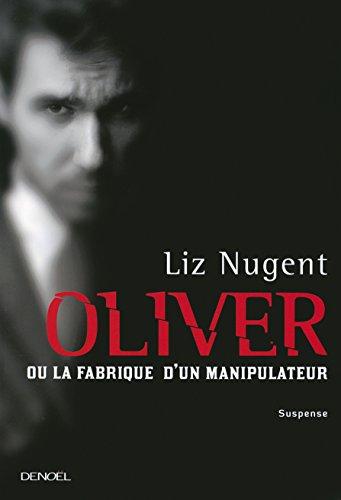 Oliver ; ou la fabrique d'un manipulateur