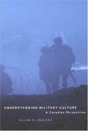 Understanding Military Culture: A Canadian Perspective