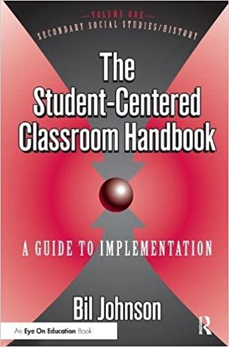 Student Centered Classroom, The: Vol 1: Social Studies and History