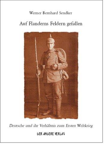 Auf Flanderns Feldern gefallen: Deutsche und ihr Verhältnis zum Ersten Weltkrieg (DAV Sachbuch)