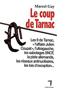 Le coup de Tarnac par Marcel Gay
