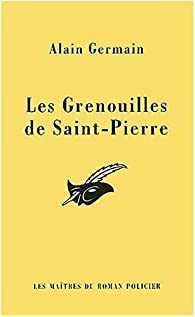 Les Grenouilles de Saint-Pierre par Alain Germain