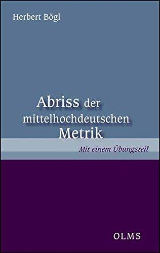 Abriss der mittelhochdeutschen Metrik: Mit einem Übungsteil
