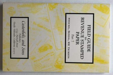 Field Guide to Revenue Stamped Paper Part 7 Stocks, Bonds, RR Tickets