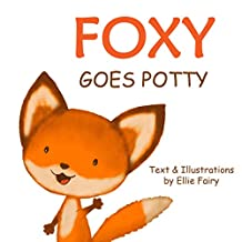 Foxy goes potty: How to potty train your toddler in a simple and entertaining way.
