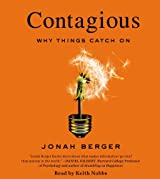 Contagious: Why Things Catch On by Jonah Berger (2013-03-05)