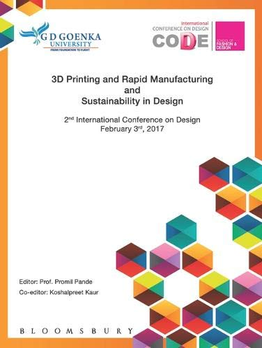 3D Printing and Rapid Manufacturing and Sustainability in Design