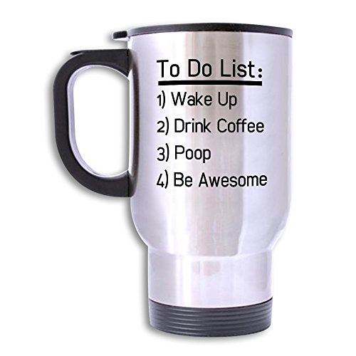 Mugod Stainless Steel Travel Car Mug with Handle and Lid Print To Do List Wake Up Drink Coffee Poop Be Awesome - Funny Coffee Mug - Tea Cup - Car Mugs - 14oz Slivery