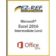 Microsoft Excel 2016 - Intermediate: Instructor Guide (Color)