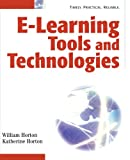 E-Learning Tools and Technologies, William Horton and Katherine Horton, 0471444588