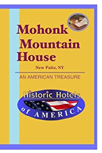 Historic Hotels of America: Mohonk Mountain House