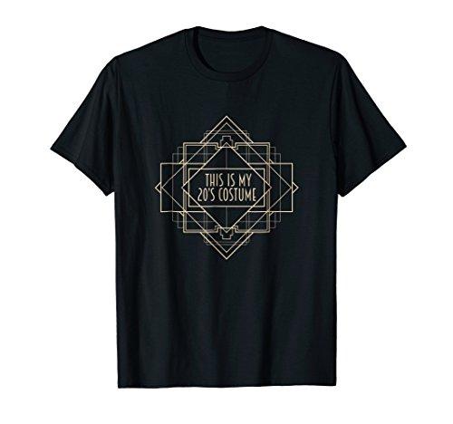 Roaring 1920s Art Deco Tshirt : This is My 20s Costume Shirt ()