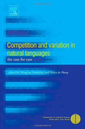 Competition and Variation in Natural Languages: The Case for Case (Perspectives on Cognitive Science) by Elsevier Science
