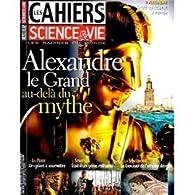 Les cahiers de science & vie, n°122 : Alexandre le Grand par  Science & Vie