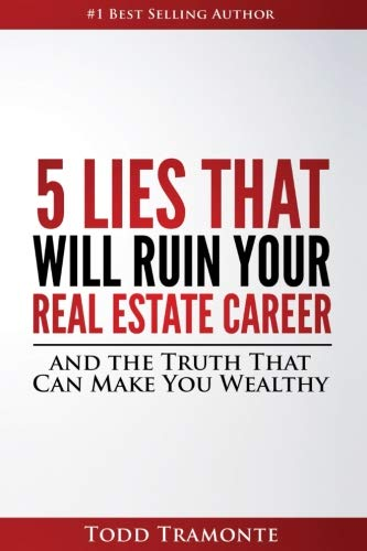 5 Lies That Will Ruin Your Real Estate Career