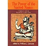 Power of the Sacred Name : V. Raghavan's Studies in Namasiddhanta and Indian Culture, V. Raghavan, William J. Jackson, 8170303958