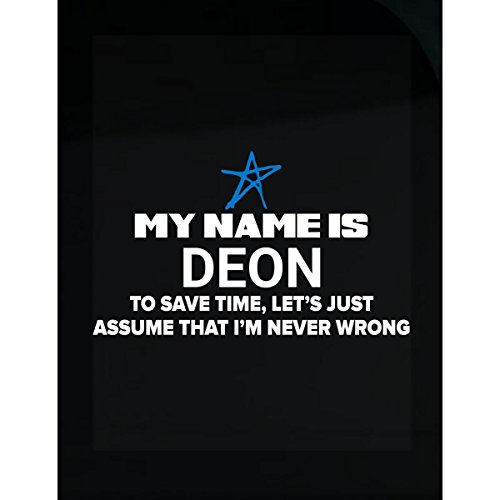 My Name Is Deon Let's Just Assume I'm Never Wrong - Sticker