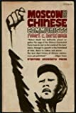 Moscow and Chinese Communists, Robert C. North, 0804704546