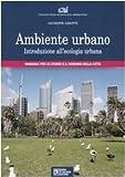 Image de Ambiente urbano. Introduzione all'ecologia urbana. Manuale per lo studio e il governo della città