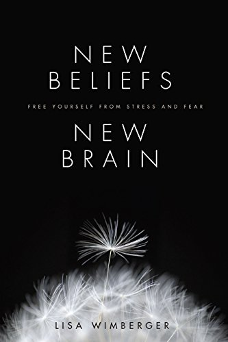 Price comparison product image New Beliefs,  New Brain: Free Yourself From Stress And Fear Paperback November 1,  2012