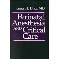 Perinatal Anesthesia and Critical Care