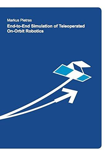 End-to-End Simulation of Teleoperated On-Orbit Robotics (Raumfahrt)