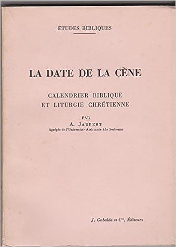 Calendrier Biblique.La Date De La Cene Calendrier Biblique Et Liturgie