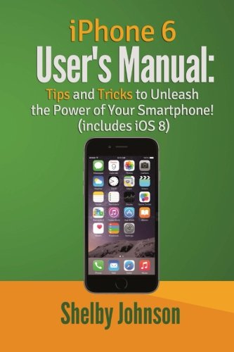 iphone 6 manual iphone 6 user s manual tips amp tricks to unleash the power 11358