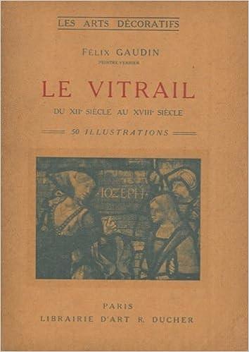 Livre Le vitrail du xiiè siècle au xviiiè siècle en france. pdf epub