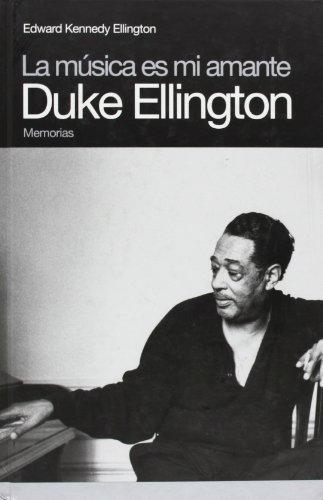 La Música Es Mi Amante: Duke Ellington (Memorias) (Spanish Edition)