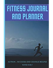 FITNESS JOURNAL AND PLANNER: Detailed daily journal and planner to track your progress at the gym, as well as tracking your daily nutritional needs