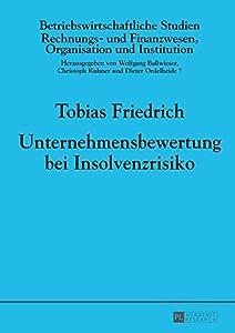 Unternehmensbewertung bei Insolvenzrisiko (Betriebswirtschaftliche Studien) (German Edition) by Peter Lang GmbH, Internationaler Verlag der Wissenschaften