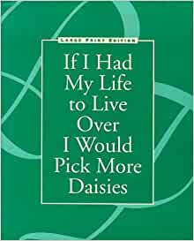 Amazon.com: If I Had My Life to Live Over I Would Pick
