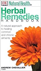 Natural Health: Herbal Remedies Handbook by Andrew Chevallier (2001-04-01)
