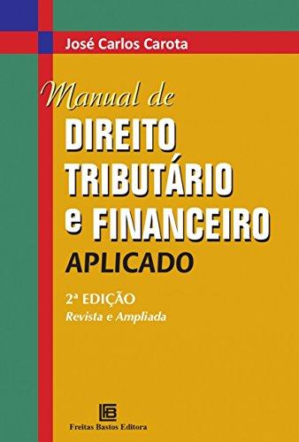 Manual de Direito Tributário e Financeiro Aplicado