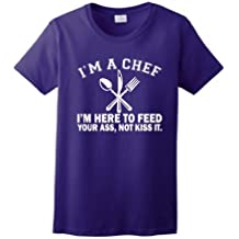 I'm a Chef I'm Here to Feed Your Ass Not Kiss It Ladies T-Shirt Large Purple