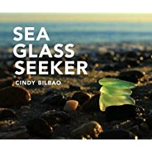 Sea Glass Seeker: The Secrets to Finding and Identifying Ocean Gems