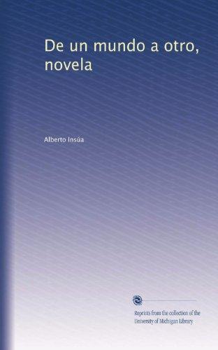 De un mundo a otro, novela (Spanish Edition)