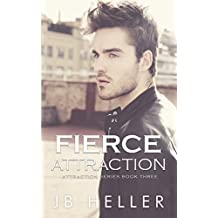 Fierce Attraction (Attraction Series Book 3)