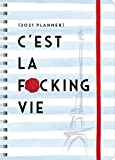 2021 C'est La F*cking Vie Planner