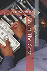 """Have you seen certain sins in your life that have had a major impact on you? Do you have trouble moving past them? """"Count the Cost"""" will teach you how certain sins can have a high price tag. This book will help move you forward into your free..."""