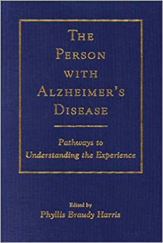 The Person with Alzheimer's Disease: Pathways to