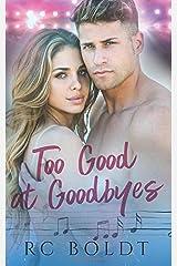 Too Good at Goodbyes Paperback