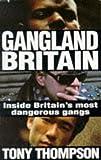 Gangland Britain: Inside Britain's most dangerous gangs