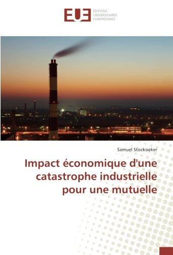 Download Impact économique d'une catastrophe industrielle pour une mutuelle (French Edition) ebook
