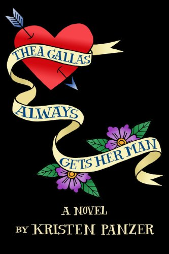 Book: Thea Gallas Always Gets Her Man by Kristen Panzer